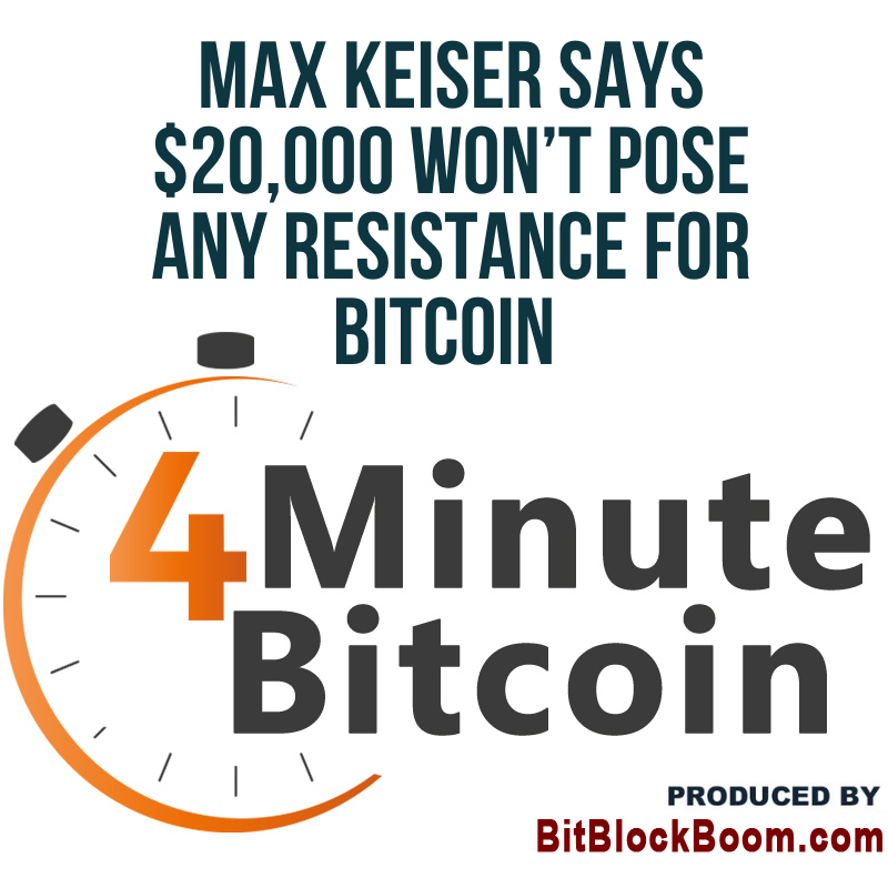 Max Keiser Says $20,000 Won't Pose Any Resistance for Bitcoin