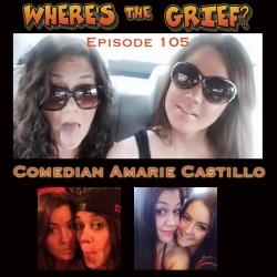 Ep 105 - Comedian AMarie Castillo
