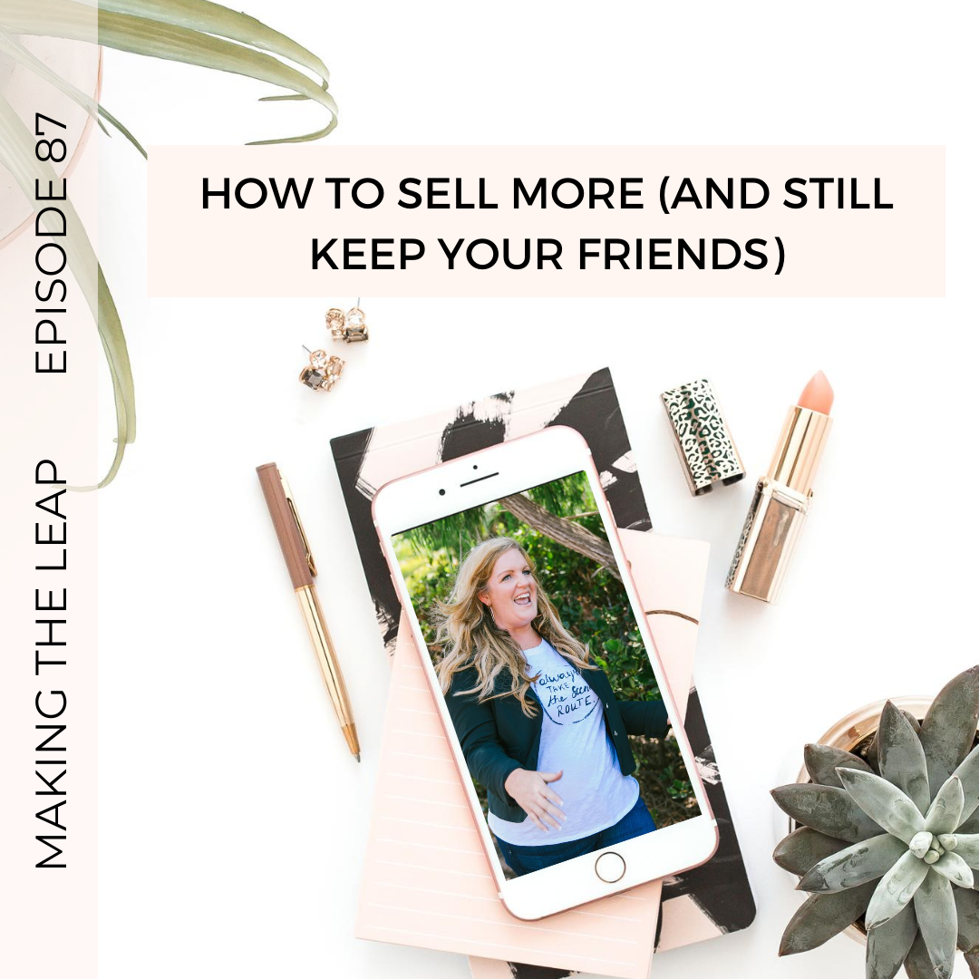 Making the Leap-How to Sell More and Still Keep Your Friends