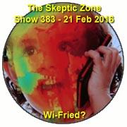 The Skeptic Zone #383 - 21.Feb.2016