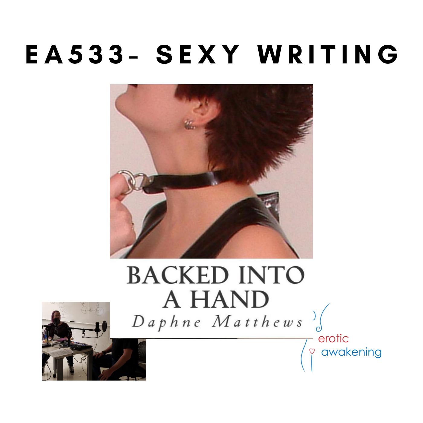 Erotic Awakening Podcast - EA533 - Sexy Writing