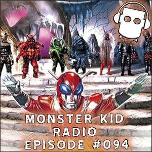 Monster Kid Radio #094 - Thunder Fist Punching Infra-Man with Ray Jelinek