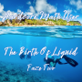 Artwork for The Birth Of Liquid (Faze Two)