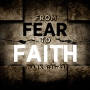 Artwork for From Fear to Faith - Sunday, June 28, 2015 - Pastor Larry Trover