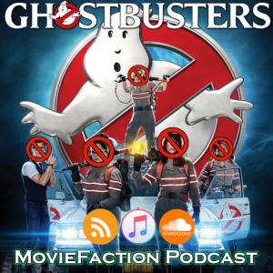 MovieFaction Podcast - Ghostbusters (2016)