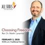 Artwork for 'CHOOSING FREEDOM' - A sermon by Rev. Dr. Marlin Lavanhar (Traditional Service)