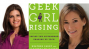 Artwork for Geek Girls Rising with Heather Cabot and Samantha Walravens