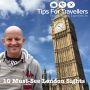 Artwork for London 10 Must-See Sights - Tips For Travellers Podcast #247