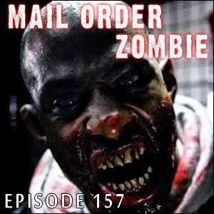 Mail Order Zombie: Episode 157 - The Horde (La Horde), Siege of the Dead (Rammbock), E'gad Zombies!, The Dead Don't Dance