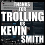 Artwork for Thanks For Trolling Us Kevin Smith