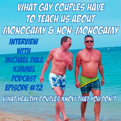 What Healthy Couples Know That You Don't - What Gay Couples Have To Teach Us About Monogamy & Open Relationships