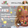Artwork for TNC 082: Are Protein Supplements Good for Young Athletes? With Stuart Phillips