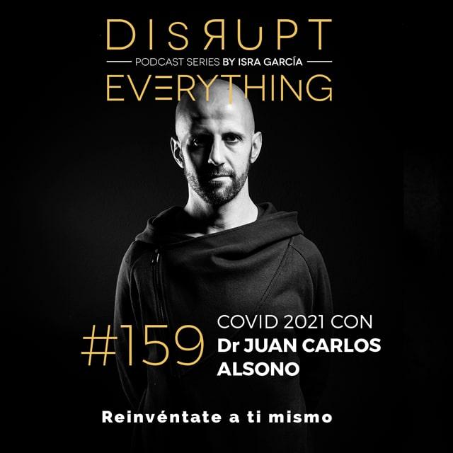 Dr Juan Carlos Alonso: mejores prácticas de COVID en 2021 - Disrupt Everything #159