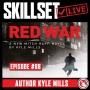 Artwork for Skillset Live Episode #88: RED WAR - Author Kyle Mills