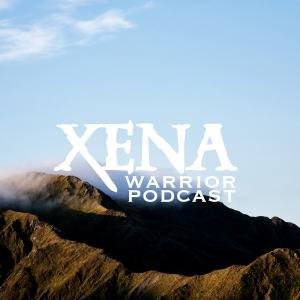 Xena: Warrior Podcast
