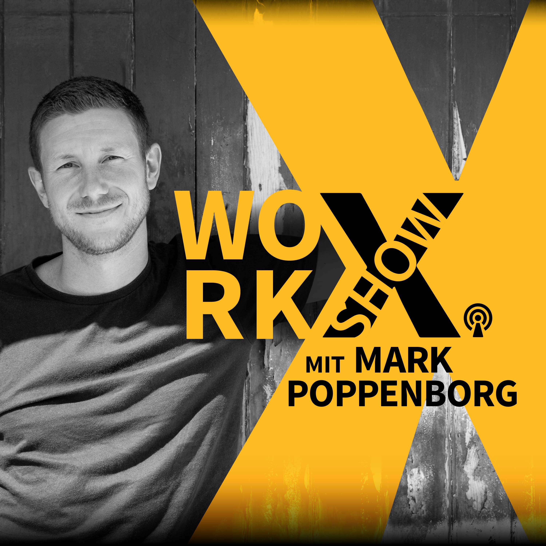 Die work-X Show: Fit für die Zukunft deiner Arbeit mit Mark Poppenborg show art