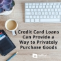 Artwork for 588-Credit Card Loans Can Provide a Way to Privately Purchase Goods and Services