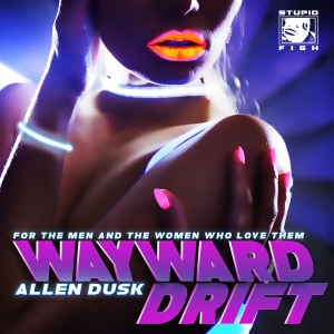 Wayward Drift by Allen Dusk