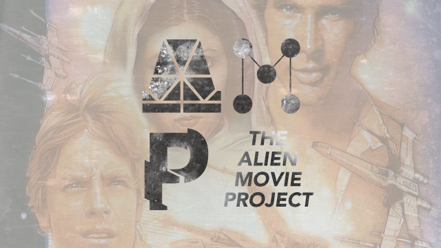 Alien Movie Project - Star Wars - A New Hope - EP 39 — THE ALIEN