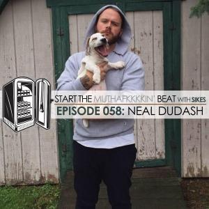 Start The Beat 058: NEAL DUDASH