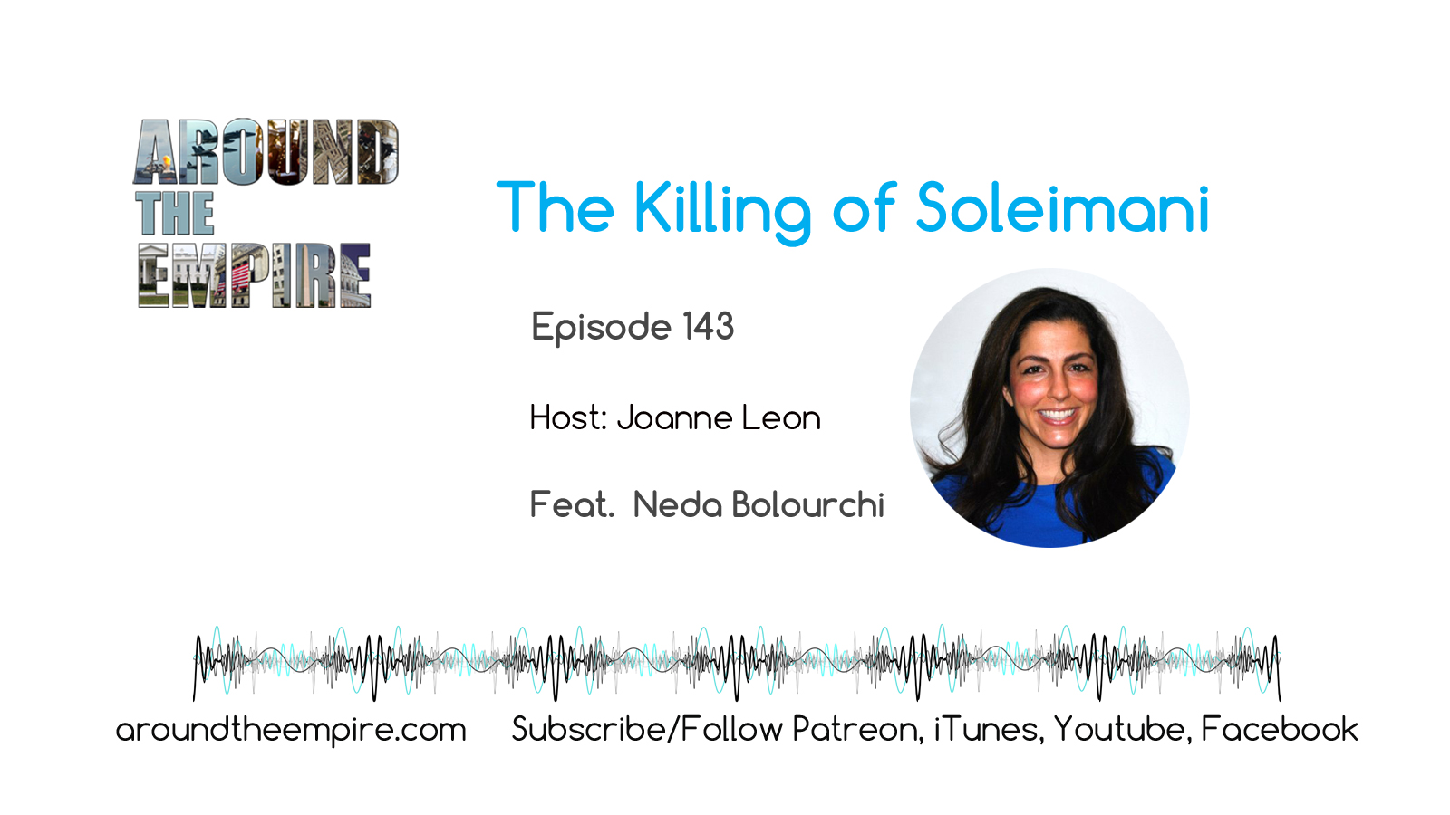 Ep 143 Killing of Soleimani feat Neda Bolourchi