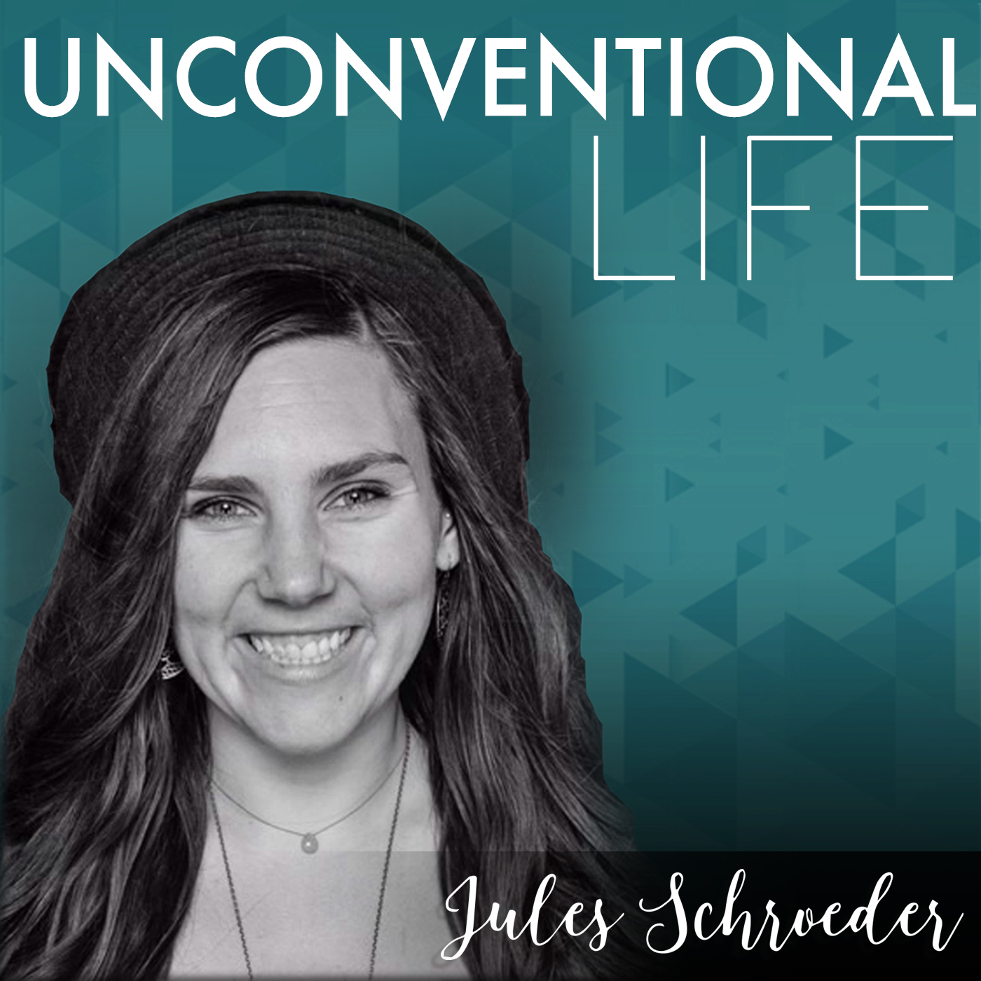 Unconventional Life with Jules Schroeder show art