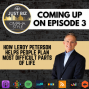 Artwork for Ep 3: How LeRoy Peterson Helps People Plan Most Difficult Parts of Life