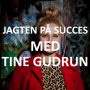 Artwork for #11: Jagten på Succes med Tine Gudrun (SPIS!)