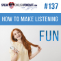 Artwork for #137 How to make listening in English fun (rep)