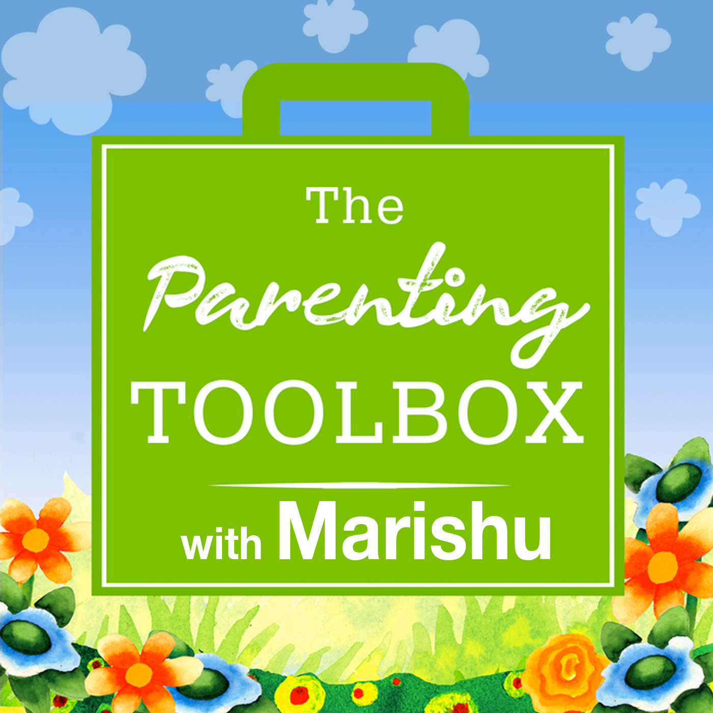 The Parenting Tool box - with Marishu show art