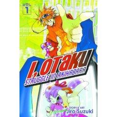 I, Otaku: Struggle In Akihabara Volume 1 by Jiro Suzuki