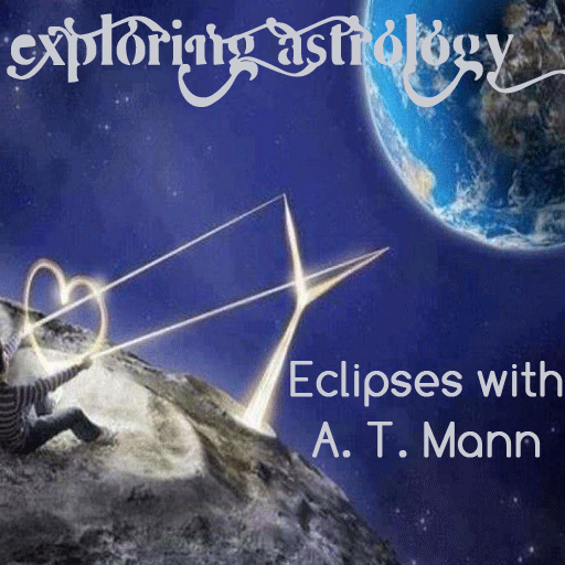 Exploring Astrology: Talking Eclipses with A. T. Mann