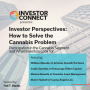 Artwork for Investor Perspectives – How to Solve the Cannabis Problem: Participation in the Cannabis Segment and What Investors Look for