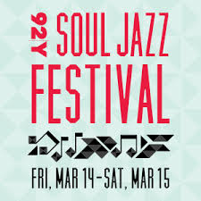 "Podcast 414: Previewing ""Soul Jazz Festival"" at 92Y"
