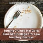 Artwork for Turning Crumbs into Gold: Turn-Key Strategies for Low Inventory Success