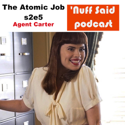 Agent Carter s2e5 - 'Nuff Said: The Marvel Podcast