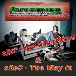 The Way In s2e3 & Play with Friends s2e4 AutoExec.Bat: The Halt and Catch Fire Podcast