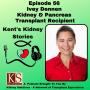 Artwork for Episode 56: Ivey Dennen - Kidney & Pancreas Transplant Recipient