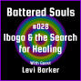 Artwork for Battered Souls #028 - Iboga & the Search for Healing with Levi Barker
