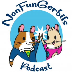 The NonFunGerbils Podcast