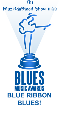 The BluzNdaBlood Show #166, BMA Blue Ribbon Blues!