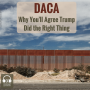 Artwork for DACA: Why You'll Agree Trump Did the Right Thing (E028)