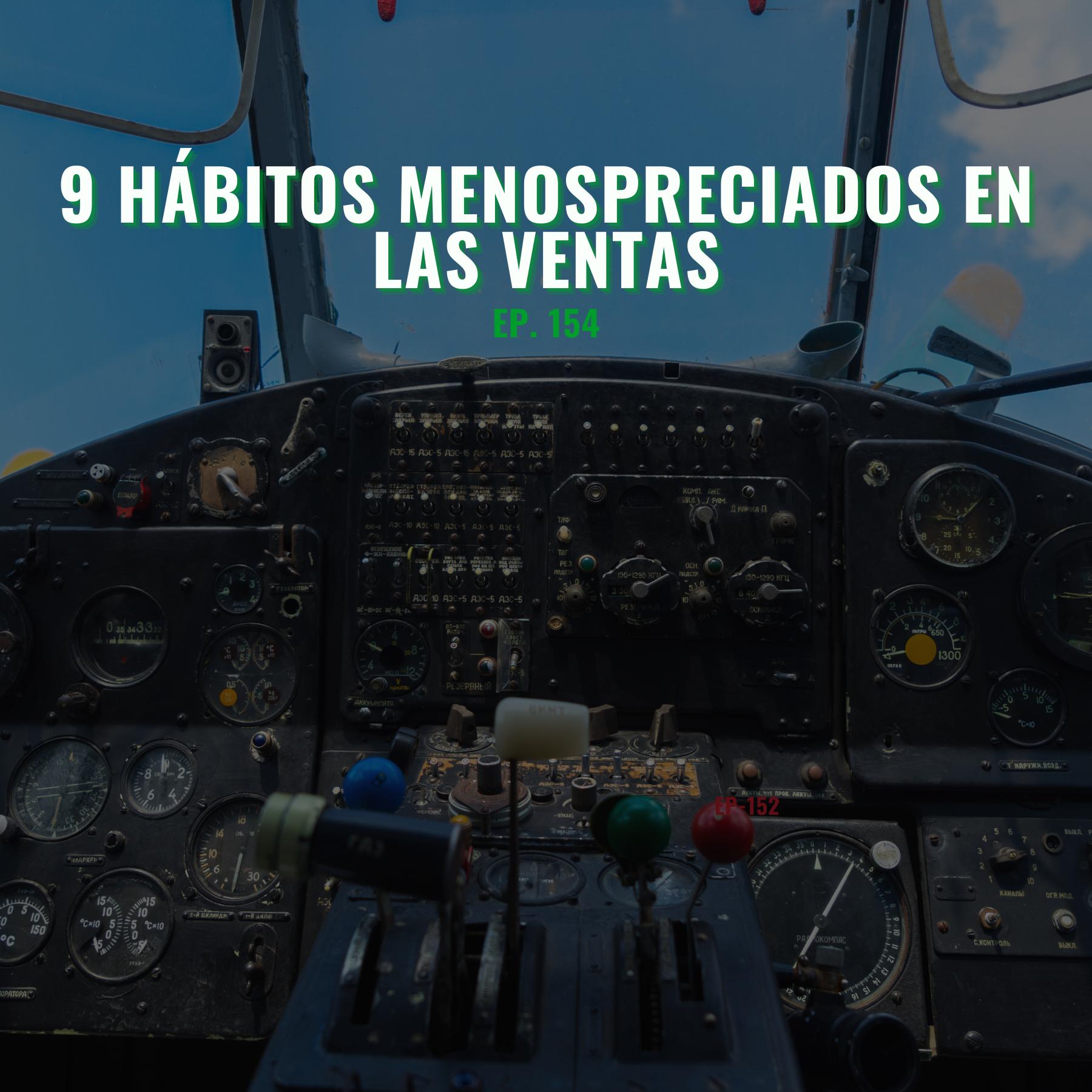 9 Hábitos Menospreciados en las Ventas (EP-154)
