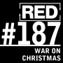 Artwork for RED 187: My War On Christmas