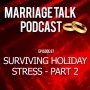 Artwork for Marriage Talk 87 - Surviving Holiday Stress Pt. 2