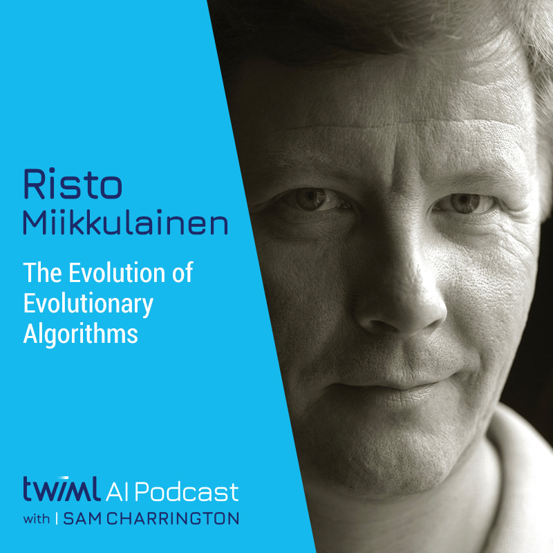 The Evolution of Evolutionary AI with Risto Miikkulainen - #367