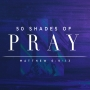 Artwork for 50 Shades of Pray Part 2