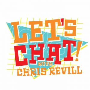 Let's Chat! with Chris Revill