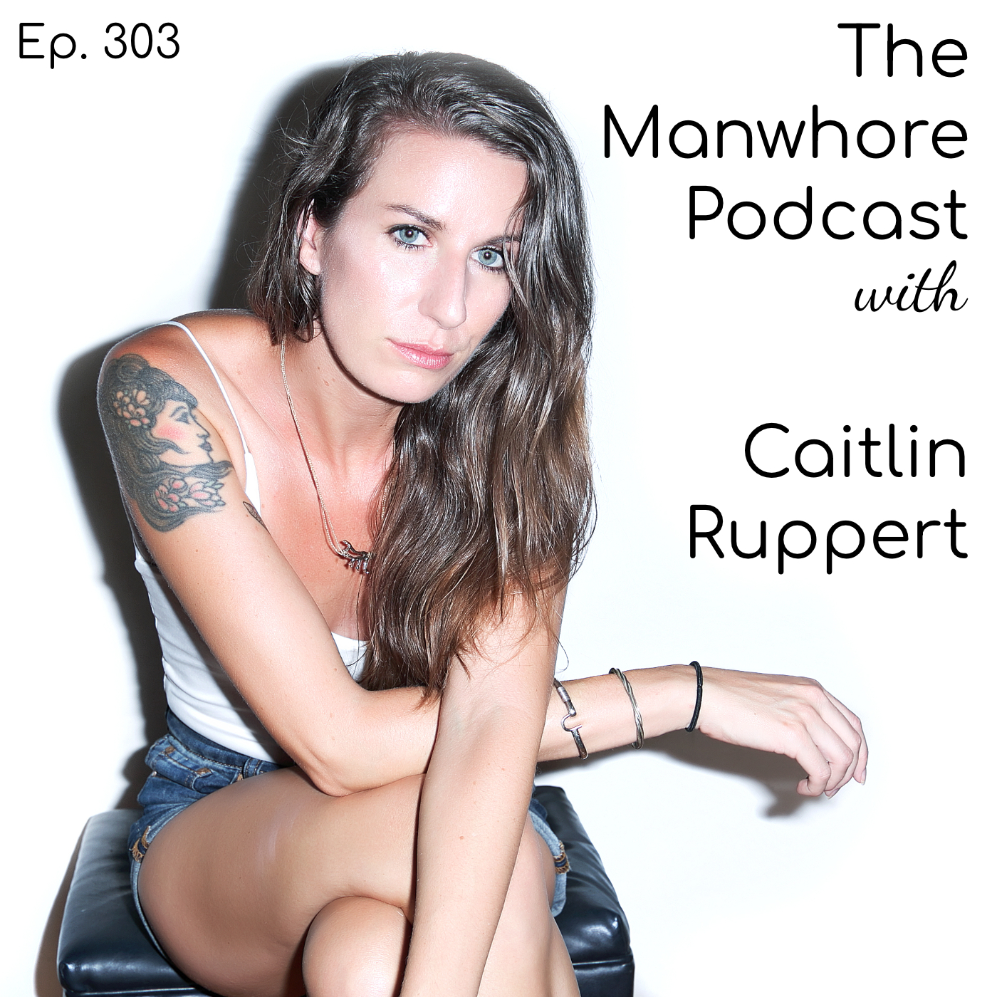 The Manwhore Podcast: A Sex-Positive Quest - Ep. 303: Love Bombing, Barebacking, and Minimal Boyfriend Requirements