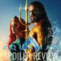 Artwork for SPOILER REVIEW: Aquaman (2018)